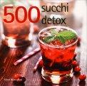 500 Succhi Detox - Libro