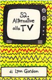 52 Alternative alla TV - Carte