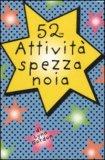 52 Attività Spezzanoia - Carte