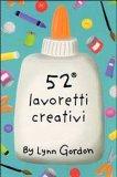 52 Lavoretti Creativi - Carte