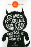 66 Mostri, Fate, Eroi, Miti, Mode e altre Complicazioni  - Libro