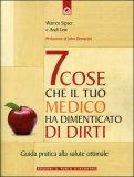 7 Cose che il Tuo Medico ha Dimenticato di Dirti — Libro
