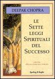 Le sette leggi spirituali del successo<br />