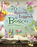 70 Racconti e Leggende del Bosco - Libro