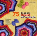 75 Esagoni Colorati all'Uncinetto - Libro