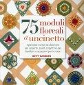 75 Moduli Floreali a Uncinetto  - Libro