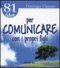 81 Idee per Comunicare con i Propri Figli
