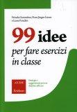 99 Idee per Fare Esercizi in Classe  - Libro
