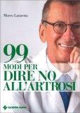 99 Modi per dire No all'Artrosi — Libro