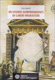 99 Storie Sorprendenti di Liberi Muratori  - Libro