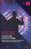 A Caccia del Bosone di Higgs - Libro