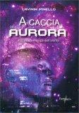 A Caccia dell'Aurora - Libro