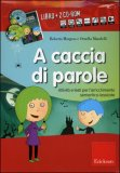 A Caccia di Parole - Libro + 2 CD-Rom