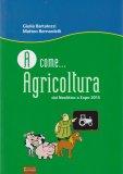 A come... Agricoltura - Libro
