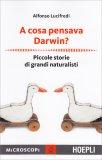 A Cosa Pensava Darwin? - Libro