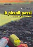 A PICCOLI PASSI La rivoluzione della formazione di Fabio Ianniello