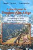 A Piccoli Passi in Trentino-Alto Adige - Libro
