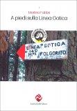 A Piedi sulla Linea Gotica - Libro