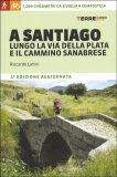 A Santiago Lungo la Via della Plata e il Cammino Sanabrese - Libro