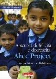 A Scuola di Felicità e Decrescita: Alice Project  - Libro