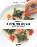 A Scuola di Food Design - Libro