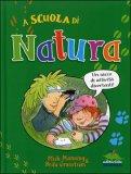 A SCUOLA DI NATURA Una guida per diventare esperti naturalisti! di Mick Manning