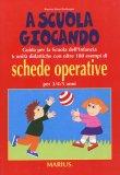 A Scuola Giocando - Schede Operative - Libro