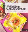 A Tavola con le Patologie Cardiovascolari - Libro