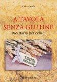 A Tavola senza Glutine - Libro