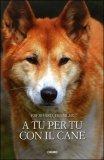 A Tu per Tu con il Cane