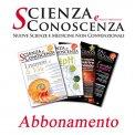 ABBONAMENTO ANNUALE A SCIENZA E CONOSCENZA - CARTACEO — RIVISTA Disponibile in versione cartacea (SOLO SPEDIZIONI IN ITALIA) o eMagazine PDF