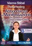 Abbondanza e Manifestazione - Theta Healing - CD AUDIO