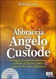 Abbraccia il tuo Angelo Custode - Libro + CD