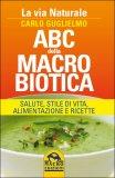 ABC della Macrobiotica  - Libro