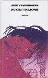 ACCETTAZIONE Trilogia dell'Area X - Libro terzo di Jeff Vandermeer
