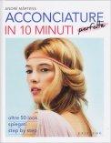 Acconciature Perfette in 10 Minuti - Libro
