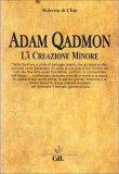 Adam Qadmon - La Creazione Minore - Libro