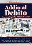 ADDIO AL DEBITO Lo strumento giuridico del debito detestabile di Salvatore Tamburro