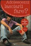 Adolescenti Lasciarli Fare? — Libro