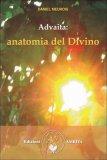 Advaita - Anatomia del Divino  - Libro
