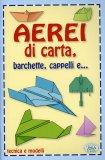 Aerei di Carta, Barchette, Cappelli e...