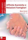 AFFINITà KARMICHE E RELAZIONI FAMILIARI Viaggio alle radici dei legami familiari (conferenza 16 Febbraio 2008 - Pisa)