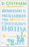 Affrontare Il Matrimonio con l'Intelligenza Emotiva  - Libro