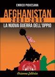 AFGHANISTAN 2001-2016 La nuova guerra dell'Oppio di Enrico Piovesana