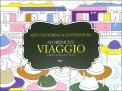 Aforismi sul Viaggio - Art Colouring & Letteratura - Libro