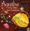 Agathe Et La Fete Des Couleurs  - Libro