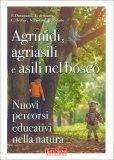 Agrinidi, Agriasili e Asili nel Bosco - Libro