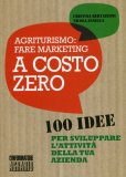Agriturismo - Fare Marketing a Costo Zero  - Libro