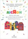 Aicron - Storie di una Ricostruzione Fantastica — Libro