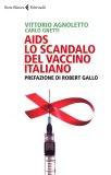 Aids lo Scandalo del Vaccino Italiano  - Libro